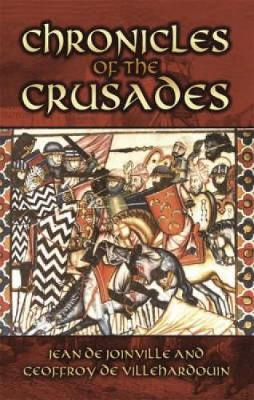 Chronicles of the Crusades - Dover Military History, Weapons, Armor (Paperback)