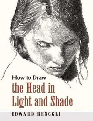 How to Draw the Head in Light and Shade - Dover Art Instruction (Paperback)