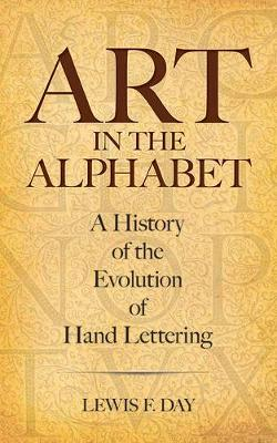 Art in the Alphabet: A History of the Evolution of Hand Lettering (Paperback)