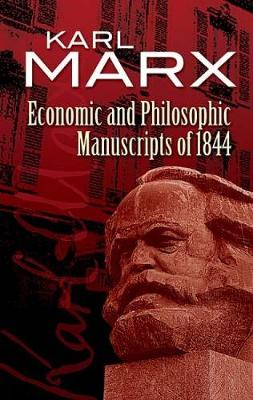Economic and Philosophic Manuscripts of 1844 - Dover Books on Western Philosophy (Paperback)
