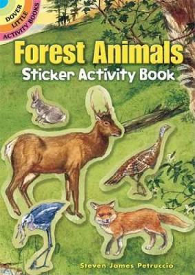 Forest Animals Sticker Activity Book - Dover Little Activity Books Stickers (Paperback)