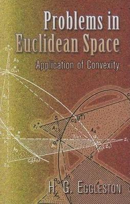 Problems in Euclidean Space: Application of Convexity - Dover Books on Mathematics (Paperback)