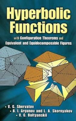 Hyperbolic Functions: with Configuration Theorems and Equivalent and Equidecomposable Figures - Dover Books on Mathematics (Paperback)