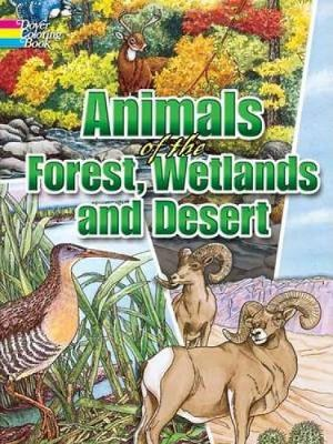 Animals of the Forest, Wetlands and Desert - Dover Nature Coloring Book (Paperback)