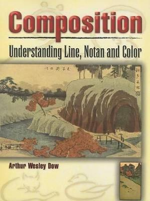 Composition: Understanding Line, Notan and Color - Dover Art Instruction (Paperback)