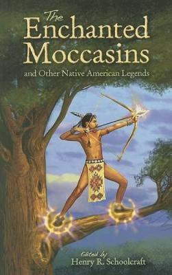 The Enchanted Moccasins and Other Native American Legends - Dover Children's Classics (Paperback)