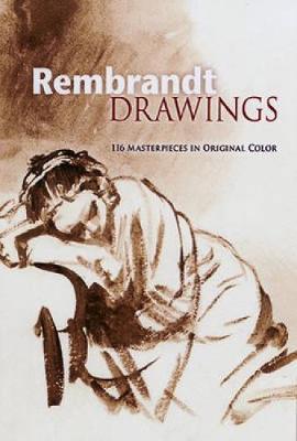 Rembrandt Drawings: 116 Masterpieces in Original Color - Dover Fine Art, History of Art (Hardback)