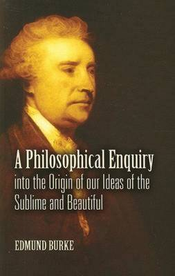 A Philosophical Enquiry into the Origin of Our Ideas of the Sublime and Beautiful (Paperback)