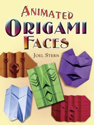 Animated Origami Faces - Dover Origami Papercraft (Paperback)