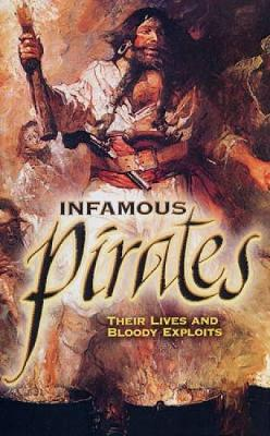 Infamous Pirates: Their Lives and Bloody Exploits - Dover Maritime (Paperback)