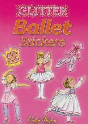 Glitter Ballet Stickers - Dover Little Activity Books Stickers (Paperback)
