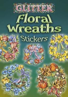 Glitter Floral Wreaths Stickers (Paperback)