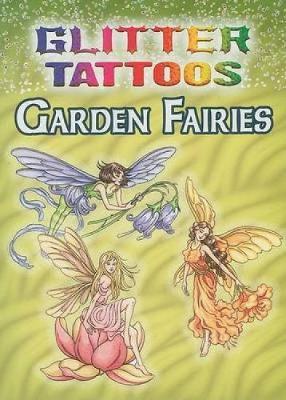 Glitter Tattoos Garden Fairies - Dover Tattoos (Paperback)
