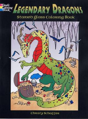 Legendary Dragons Stained Glass Coloring Book - Dover Stained Glass Coloring Book (Paperback)