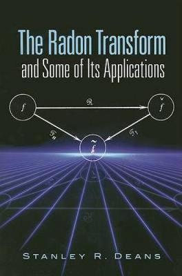 The Radon Transform and Some of Its Applications - Dover Books on Mathematics (Paperback)