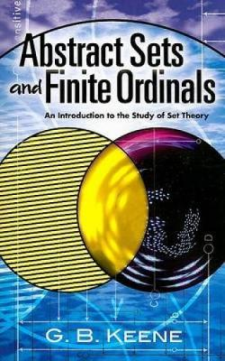 Abstract Sets and Finite Ordinals: An Introduction to the Study of Set Theory - Dover Books on Mathematics (Paperback)