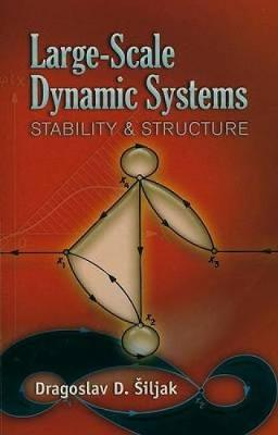 Large-Scale Dynamic Systems: Stability and Structure - Dover Civil and Mechanical Engineering (Paperback)