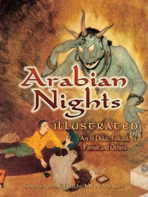 Arabian Nights Illustrated: Art of Dulac, Folkard, Parrish and Others - Dover Fine Art, History of Art (Paperback)