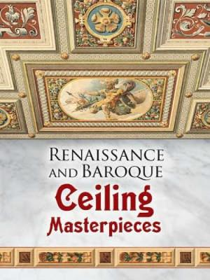 Renaissance and Baroque Ceiling Masterpieces - Dover Pictorial Archive (Paperback)
