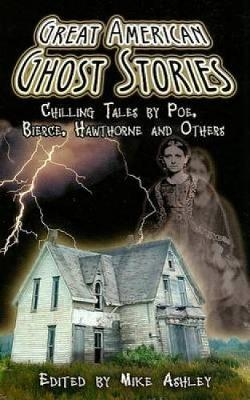 Great American Ghost Stories: Chilling Tales by Poe, Bierce, Hawthorne and Others - Dover Mystery, Detective, & Other Fiction (Paperback)
