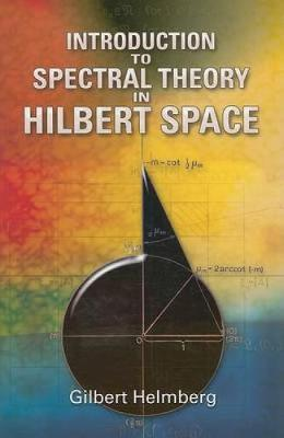 Introduction to Spectral Theory in Hilbert Space - Dover Books on Mathematics (Paperback)