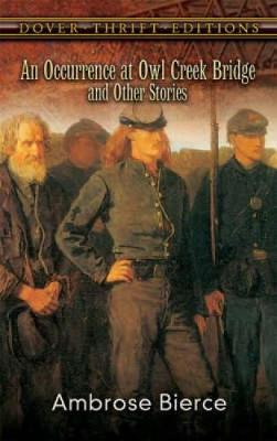 An Occurrence at Owl Creek Bridge and Other Stories - Dover Thrift Editions (Paperback)