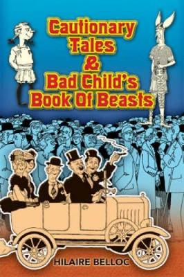 Cautionary Tales and Bad Child's Book of Beasts - Dover Children's Classics (Paperback)