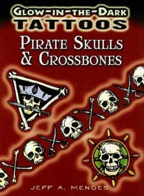 Glow-In-The-Dark Tattoos: Pirate Skulls & Crossbones - Dover Tattoos (Paperback)