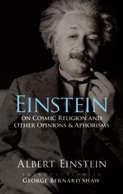 Einstein on Cosmic Religion and Other Opinions and Aphorisms (Paperback)