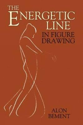 The Energetic Line in Figure Drawing - Dover Anatomy for Artists (Paperback)