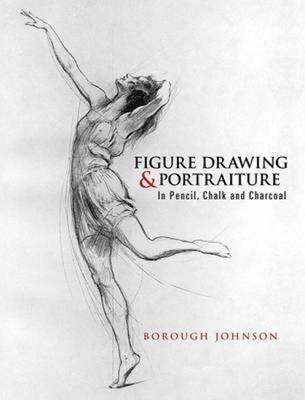 Figure Drawing and Portraiture: In Pencil, Chalk and Charcoal (Paperback)