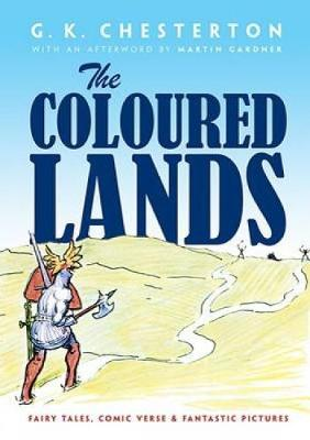 Coloured Lands: Fairy Stories, Comic Verses and Fantastic Pictures (Paperback)