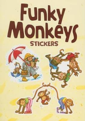 Funky Monkeys Stickers - Dover Little Activity Books Stickers (Paperback)