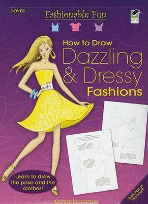 How to Draw Dazzling & Dressy Fashions - Dover How to Draw