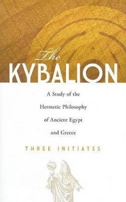 The Kybalion: A Study of the Hermetic Philosophy of Ancient Egypt and Greece - Dover Occult (Paperback)