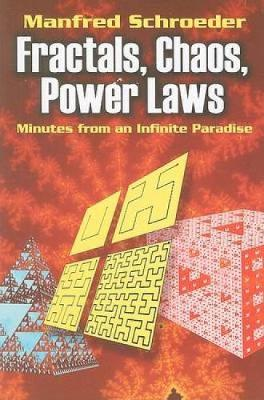 Fractals, Chaos, Power Laws: Minutes from an Infinite Paradise - Dover Books on Physics (Paperback)