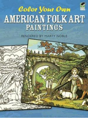 Color Your Own American Folk Art Paintings - Dover Art Coloring Book (Paperback)