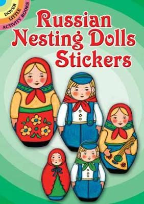 Russian Nesting Dolls Stickers - Dover Little Activity Books Stickers (Paperback)
