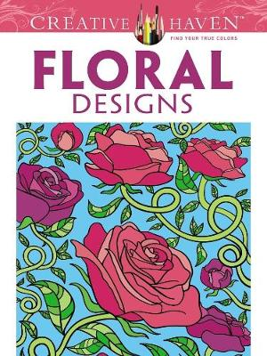 Floral Designs Coloring Book - Creative Haven Coloring Books (Paperback)