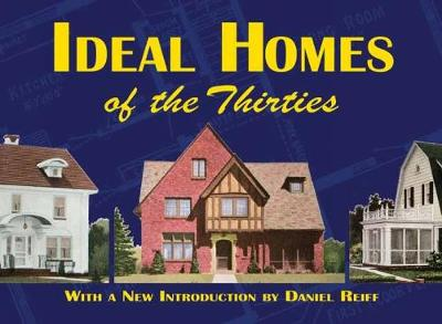 Ideal Homes of the Thirties - Dover Architecture (Paperback)