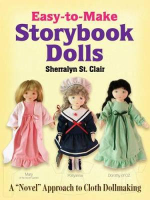 """Easy-to-Make Storybook Dolls: A """"Novel"""" Approach to Cloth Dollmaking (Paperback)"""