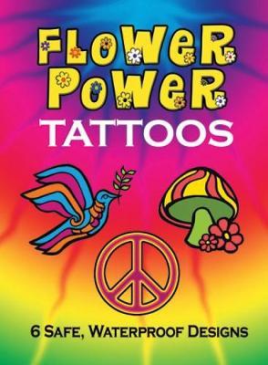Flower Power Tattoos - Dover Tattoos (Paperback)