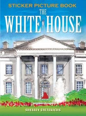 The White House Sticker Picture Book - Dover Sticker Books (Paperback)