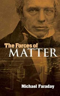 The Forces of Matter - Dover Books on Physics (Paperback)