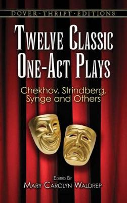 Twelve Classic One-Act Plays - Dover Thrift Editions (Paperback)