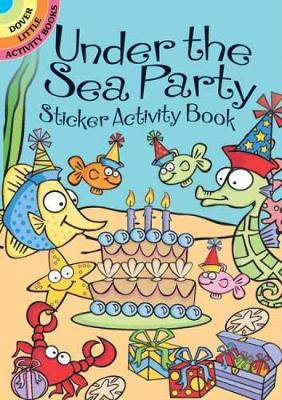 Under the Sea Party Sticker Activity Book - Dover Little Activity Books Stickers (Paperback)