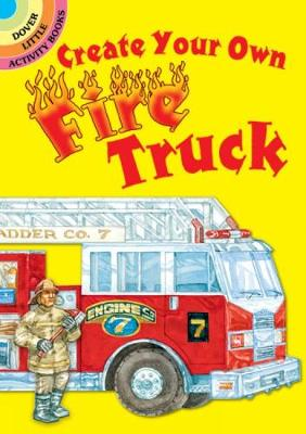 Create Your Own Fire Truck - Dover Little Activity Books Stickers (Paperback)