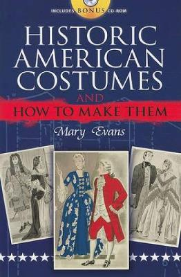 Historic American Costumes and How to Make Them - Dover Fashion and Costumes