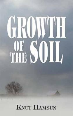 Growth of the Soil - Dover Books on Literature & Drama (Paperback)