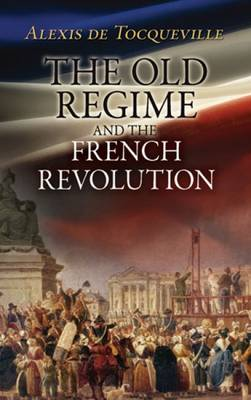 The Old Regime and the French Revolution - Dover Books on History, Political and Social Science (Paperback)